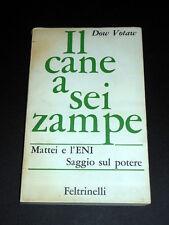Scienza - Il cane a sei zampe; Mattei e l' ENI Saggio sul potere - 1^ed. 1965