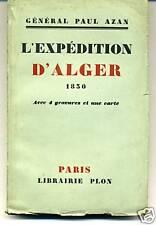 L'EXPEDITION D'ALGER. 1830. GENEREAL PAUL AZAN.