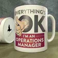 Everything's OK I'm an Operations Manager - Mug