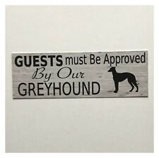 Guests Approved By Greyhound Dog Dogs Funny Sign Sign Wall Plaque or Hanging