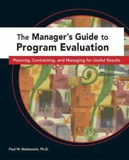 Manager's Guide to Program Evaluation: Planning, Contracting, & Managing for