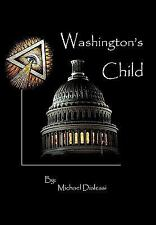 Washington's Child by Michael Dialessi (2010, Hardcover)