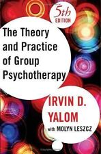 Theory and Practice of Group Psychotherapy by Molyn Leszcz and Irvin D. Yalom