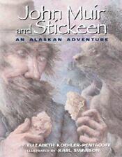 John Muir and Stickeen : An Alaskan Adventure by Elizabeth Koehler-Pentacoff...