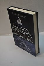 Eric Van Lustbader ~ First Daughter~ SIGNED ~1st Edition/1st Printing~Hardcover