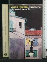 CRONACHE DI POVERI AMANTI. 2 volumi. Vasco Pratolini. Mondadori.