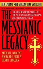 The Messianic Legacy by Michael Baigent, Richard Leigh, Henry Lincoln