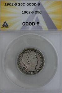 1902-S  .25  ANACS  G 6   Barber Quarter, Liberty Head Quarter, Barber 25c,
