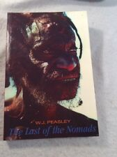 The Last of the Nomads by W. J. Peasley (1983, Paperback)