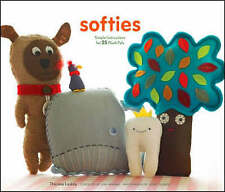 Softies: Simple Instructions for 25 Plush Pals by Therese Laskey (Paperback,...