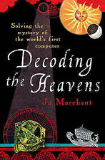 Decoding the Heavens: Solving the Mystery of the World's First Computer, Very Go