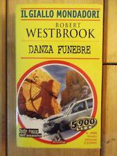 Robert Westbrook - Danza Funebre (il giallo mondadori n. 2666 del 05/03/2000)