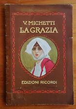 LIBRETTO D'OPERA LA GRAZIA V.Michetti Ed Ricordi 1920