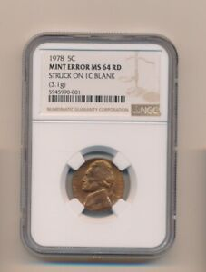 1978 5C MINT ERROR NGC MS 64 RD STRUCK ON 1C BLANK NICKEL ON WRONG PLANCHET CENT