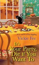 Vickie Fee:Liv and Di in Dixie Mystery: It's Your Party, Die If You Want To NEW2