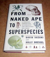 Signed by DAVID SUZUKI NAKED APE to SUPERSPECIES GLOBAL ECO-CRISIS Environment