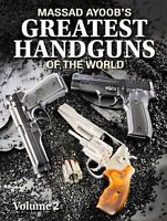 Massad Ayoob's Greatest Handguns of the World VOLUME II-NEW!!!