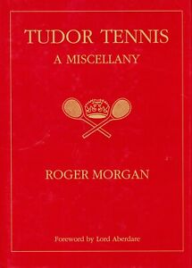 TUDOR TENNIS A MISCELLANY................Real Tennis Book