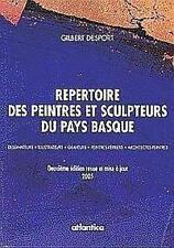 Répertoire des peintres et sculpteurs du Pays basque Desport  Gilbert Neuf Livre