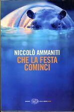 Nicolò Ammaniti = CHE LA FESTA COMINCI 1a ed.