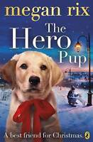 The Hero Pup by Rix, Megan, Good Used Book (Paperback) FREE & FAST Delivery!