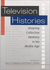 Television Histories: Shaping Collective Memory in the Media Age-ExLibrary