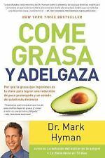 Come Grasa y Adelgaza: Por Qué la Grasa Que Comemos Es la Clave para Acelerar...