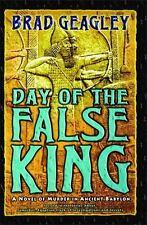 Day of the False King: A Novel of Murder in Ancient Babylon hardbac/dust jacket