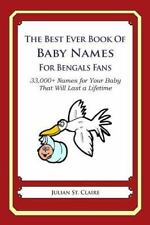 The Best Ever Book of Baby Names for Bengals Fans : 33,000+ Names for Your...