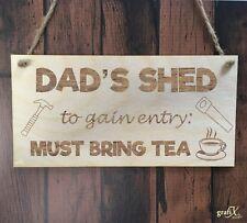 Dad's Shed Bring Tea Wooden Plaque Sign Laser Engraved pq101