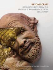 Beyond Craft: Decorative Arts from the Leatrice S. and Melvin B. Eagle Collectio