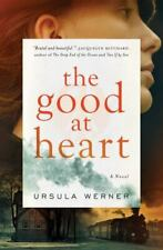 The Good at Heart by Ursula Werner (2017, Hardcover)
