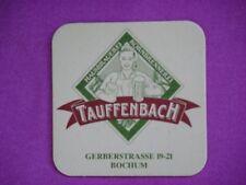 Beer Coaster ~*~ Hausbrauerei Tauffenbach ~*~  Bochum, Germany ** Open 1990-2008
