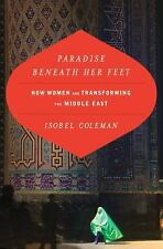Paradise Beneath Her Feet: How Women Are Transforming the Middle East (Council o