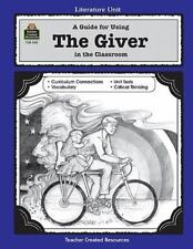 Literature Unit: A Guide for Using the Giver in the Classroom by Pam Koogler (1…