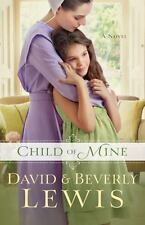 Child of Mine by David Lewis and Beverly Lewis (2014, Paperback)