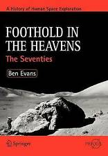 NEW Foothold in the Heavens: The Seventies (Springer Praxis Books) by Ben Evans