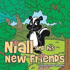 Niall and His New Friends by Jayleen Hackmann (2015, Paperback)