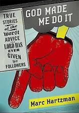 God Made Me Do It: True Stories of the Worst Advice the Lord Has Ever-ExLibrary