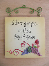 "NEW Russ Wine & Roses ""I Love Grapes… In Their Liquid Form"" Decorative Plaque"