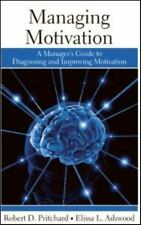 Managing Motivation : A Manager's Guide to Diagnosing and Improving...
