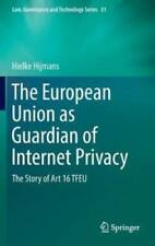 Law, Governance and Technology: The European Union As Guardian of Internet Priva