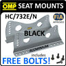 SALE! HC/732E/N OMP RACING SEAT MOUNT SIDE BRACKETS BLACK & FREE FITTING BOLTS!