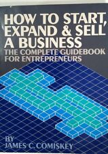 How to Start, Expand and Sell a Business By James C Comiskey