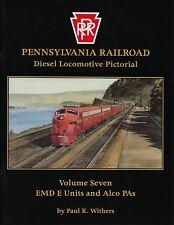 PRR Diesel Locomotive Pictorial, Vol. 7, EMD E Units and ALCo PAs -- (NEW BOOK)
