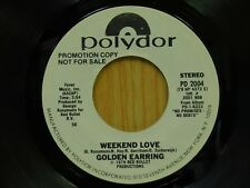 Golden Earring promo 45 Weekend Love bw same on Polydor