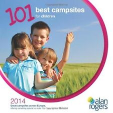 101 Best Campsites for Children 2014 - New Book Alan Rogers Guides