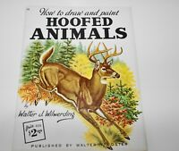Walter T. Foster How to Draw and Paint Hoofed Animals Instruction Book