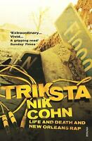 Triksta : Life and Death and New Orleans Rap Paperback Nik Cohn
