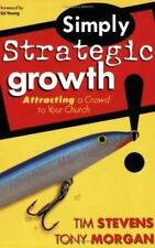 Simply Strategic Growth: Attracting a Crowd to Your Church by Tim Stevens